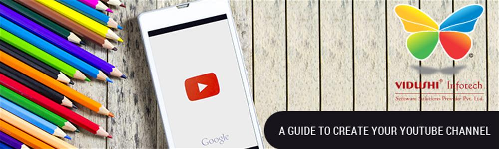 A Guide to Create Your YouTube Channel